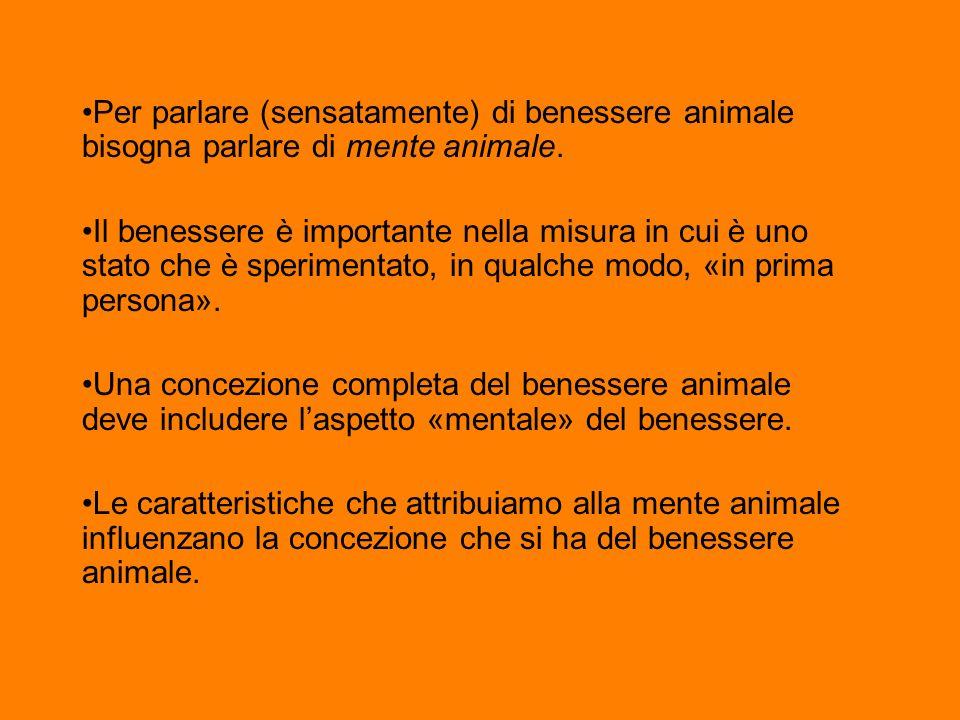 Per parlare (sensatamente) di benessere animale bisogna parlare di mente animale. Il benessere è importante nella misura in cui è uno stato che è sper