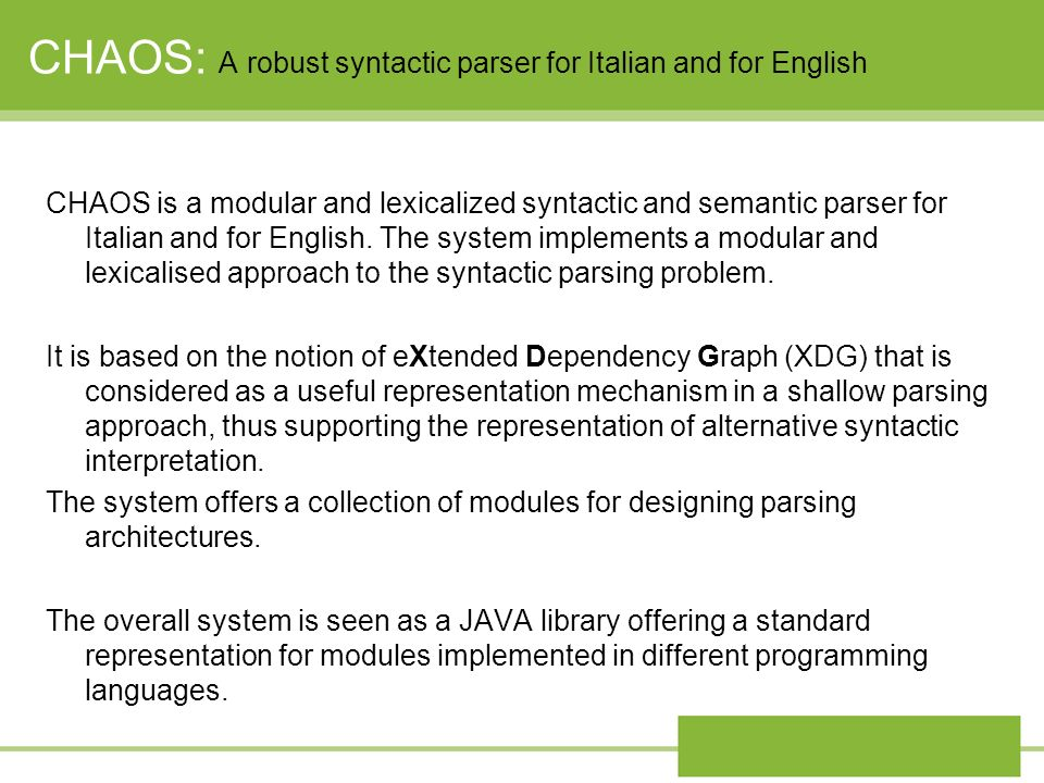 CHAOS: A robust syntactic parser for Italian and for English CHAOS is a modular and lexicalized syntactic and semantic parser for Italian and for Engl