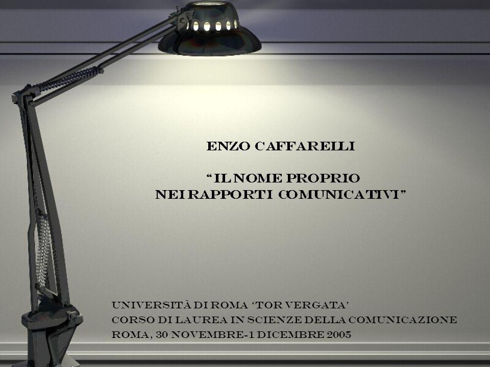 Università di roma tor vergata corso di laurea in scienze della comunicazione Roma, 30 novembre-1 dicembre 2005