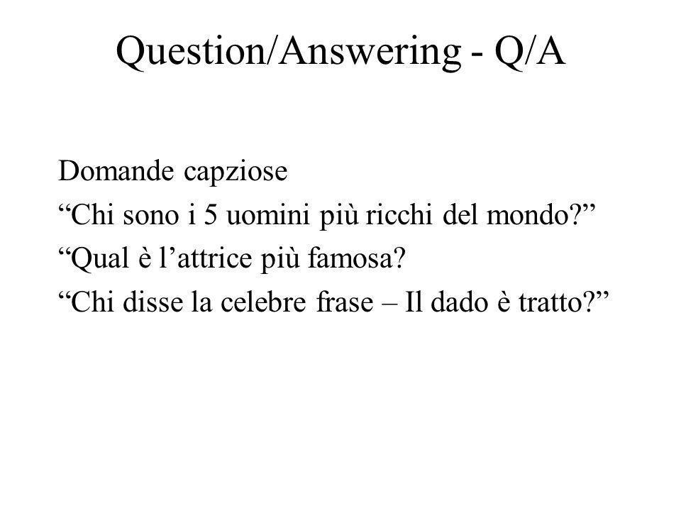 Question/Answering - Q/A Domande capziose Chi sono i 5 uomini più ricchi del mondo.