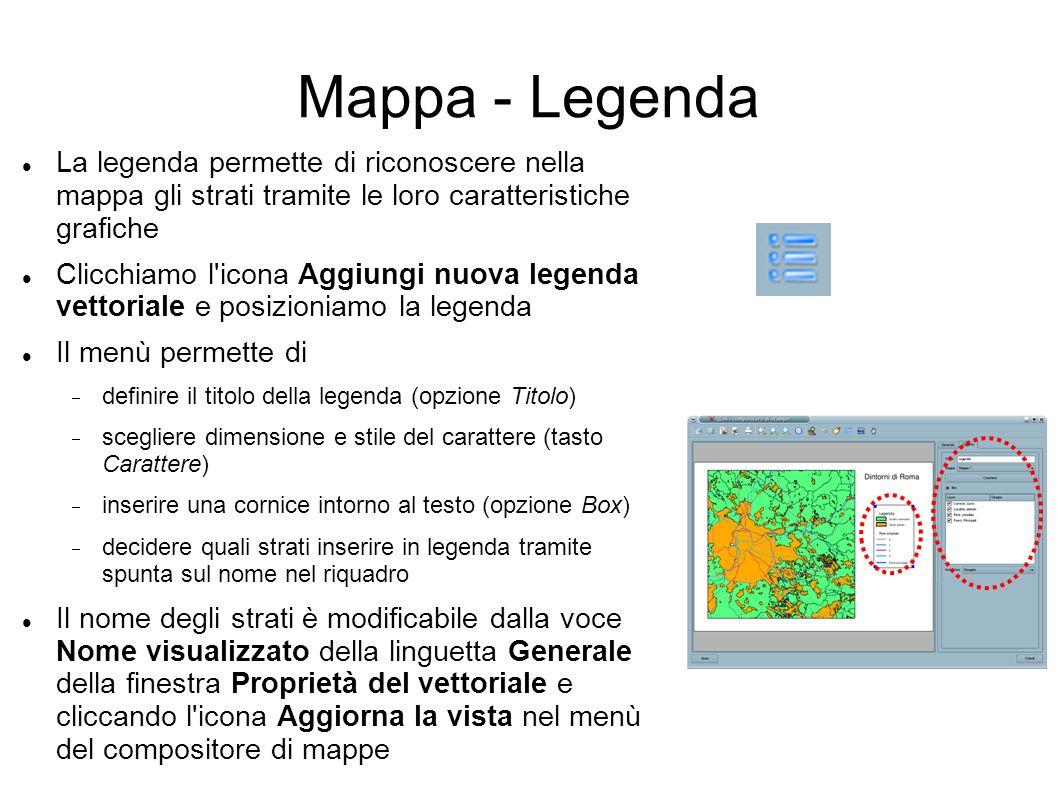 Mappa - Legenda La legenda permette di riconoscere nella mappa gli strati tramite le loro caratteristiche grafiche Clicchiamo l'icona Aggiungi nuova l