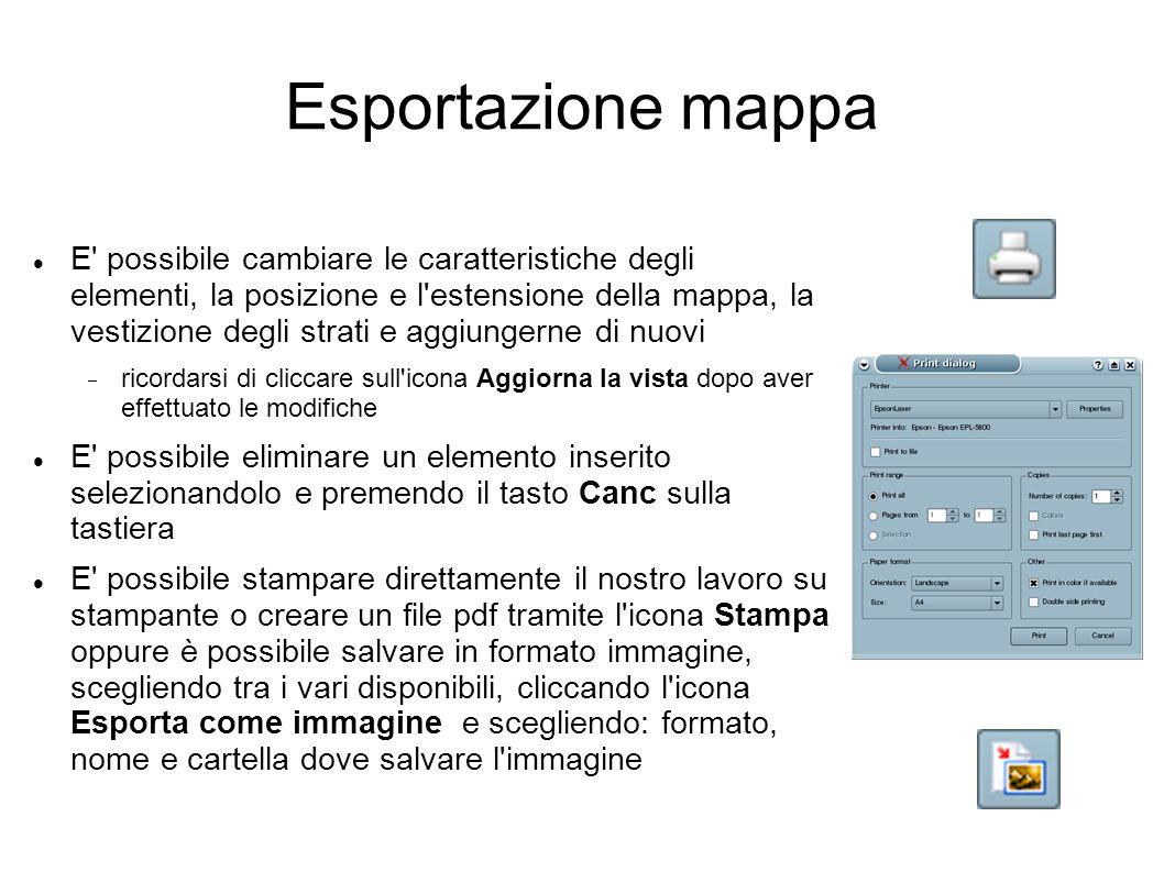Esportazione mappa E' possibile cambiare le caratteristiche degli elementi, la posizione e l'estensione della mappa, la vestizione degli strati e aggi