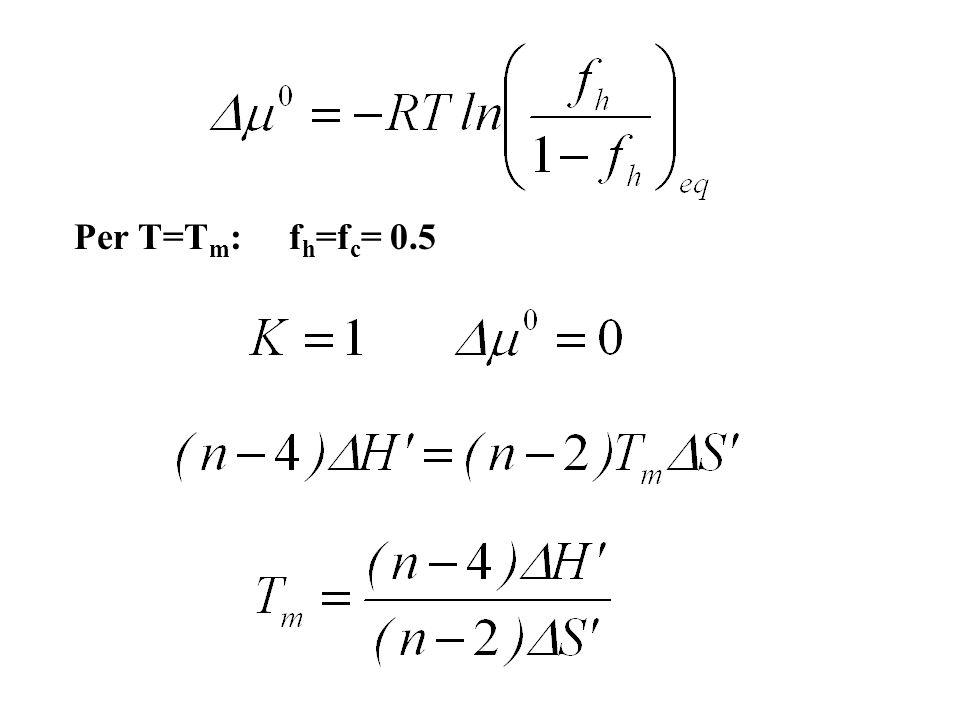 Per T=T m : f h =f c = 0.5