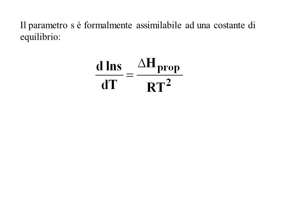 Il parametro s è formalmente assimilabile ad una costante di equilibrio: