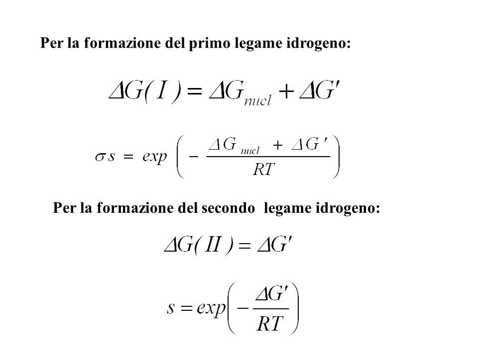 Per la formazione del primo legame idrogeno: Per la formazione del secondo legame idrogeno: