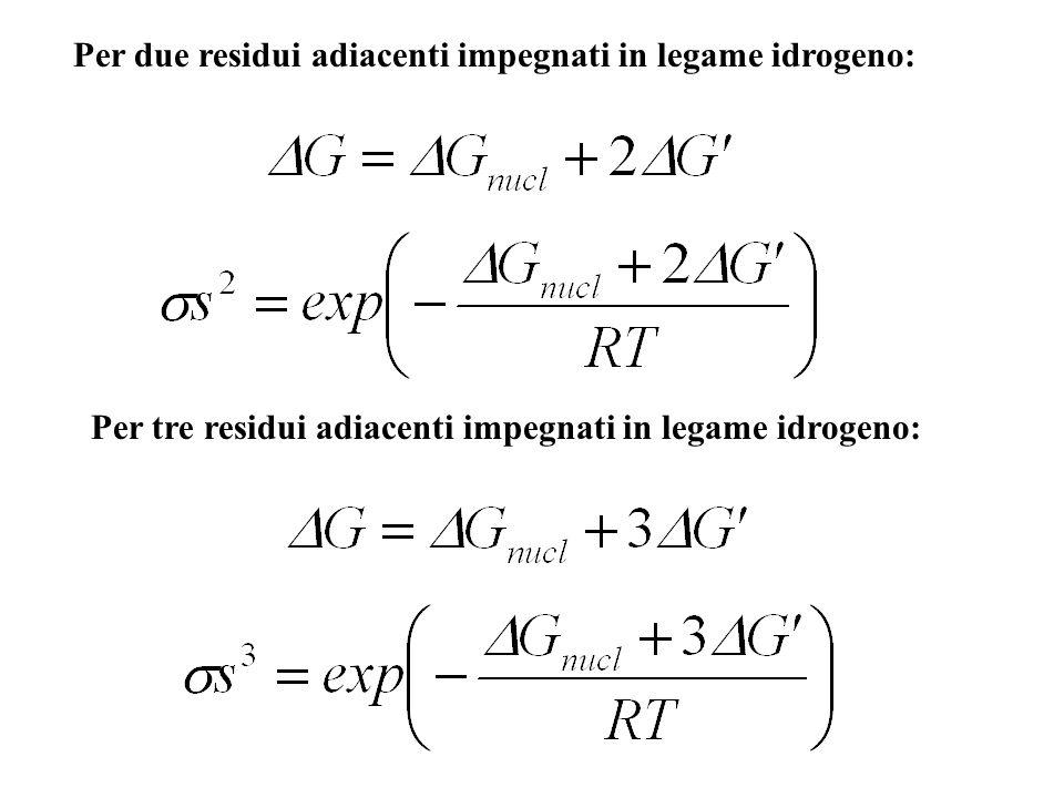Per due residui adiacenti impegnati in legame idrogeno: Per tre residui adiacenti impegnati in legame idrogeno: