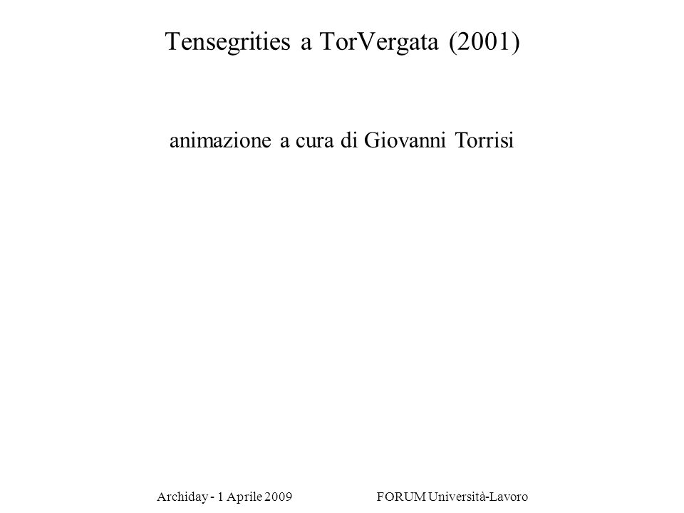 Tensegrities a TorVergata (2001) animazione a cura di Giovanni Torrisi