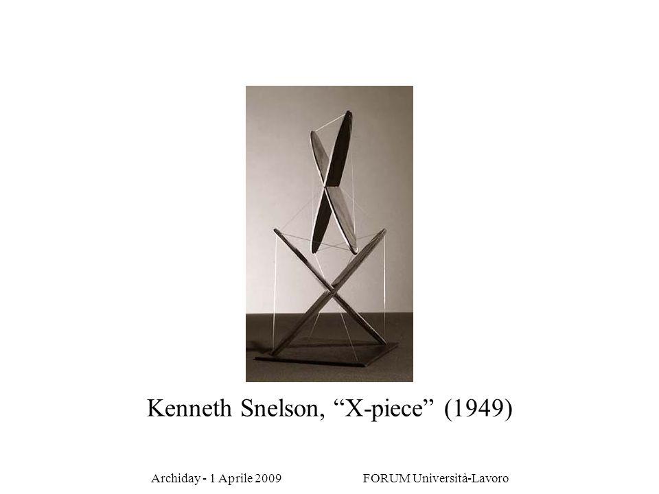 Archiday - 1 Aprile 2009 FORUM Università-Lavoro Kenneth Snelson, X-piece (1949)