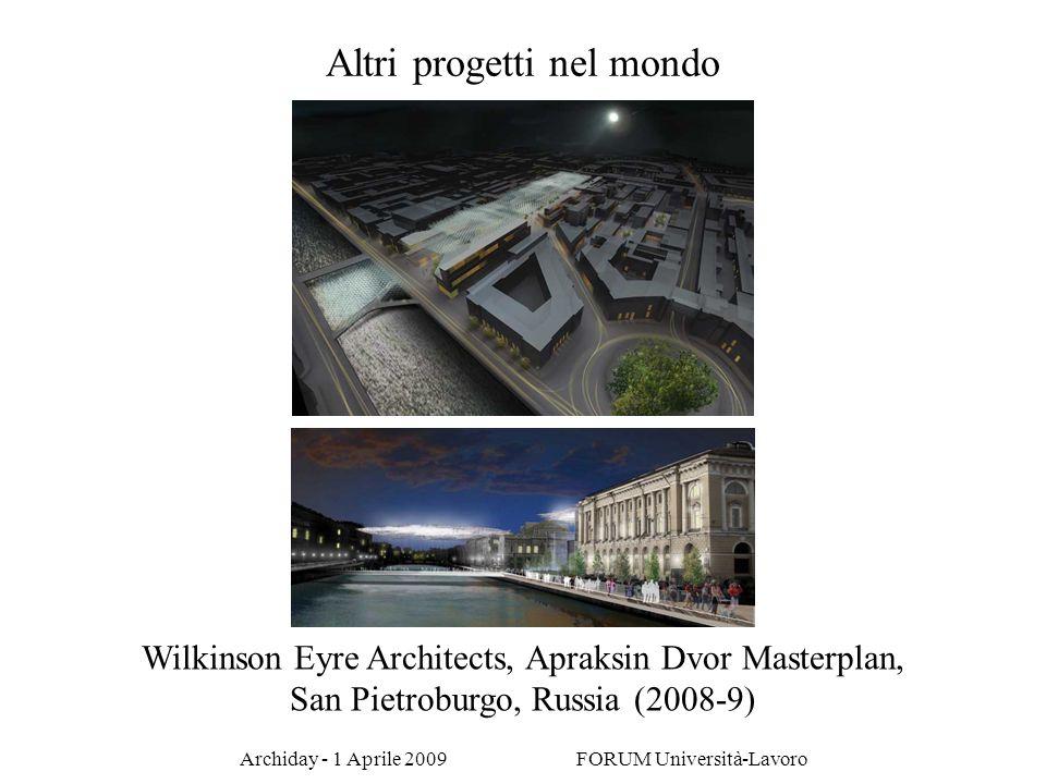 Archiday - 1 Aprile 2009 FORUM Università-Lavoro Altri progetti nel mondo Wilkinson Eyre Architects, Apraksin Dvor Masterplan, San Pietroburgo, Russia
