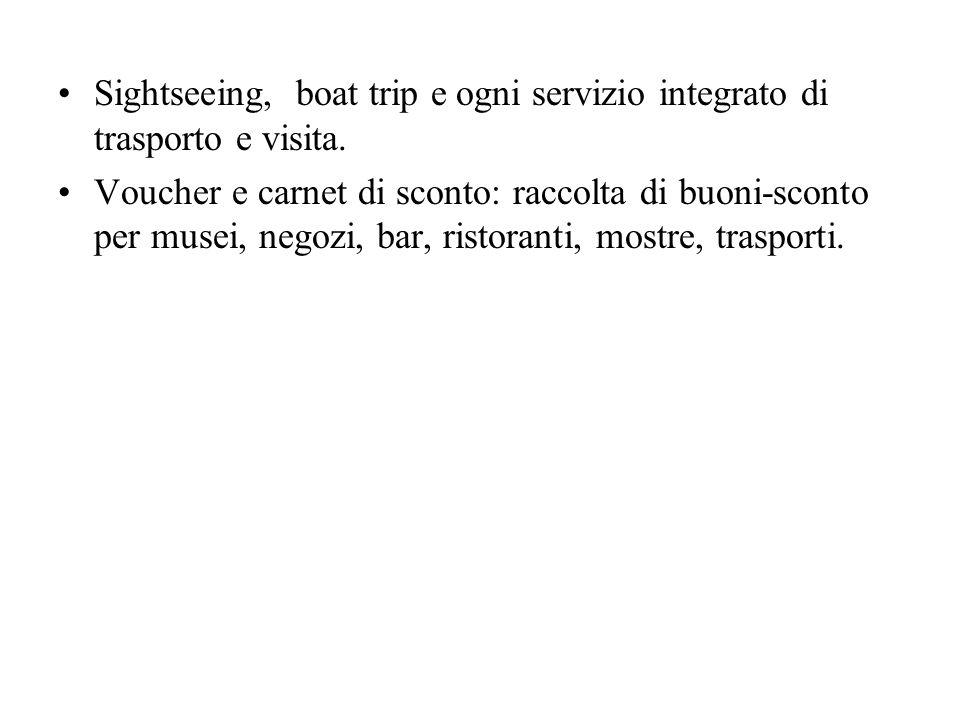 Sightseeing, boat trip e ogni servizio integrato di trasporto e visita. Voucher e carnet di sconto: raccolta di buoni-sconto per musei, negozi, bar, r