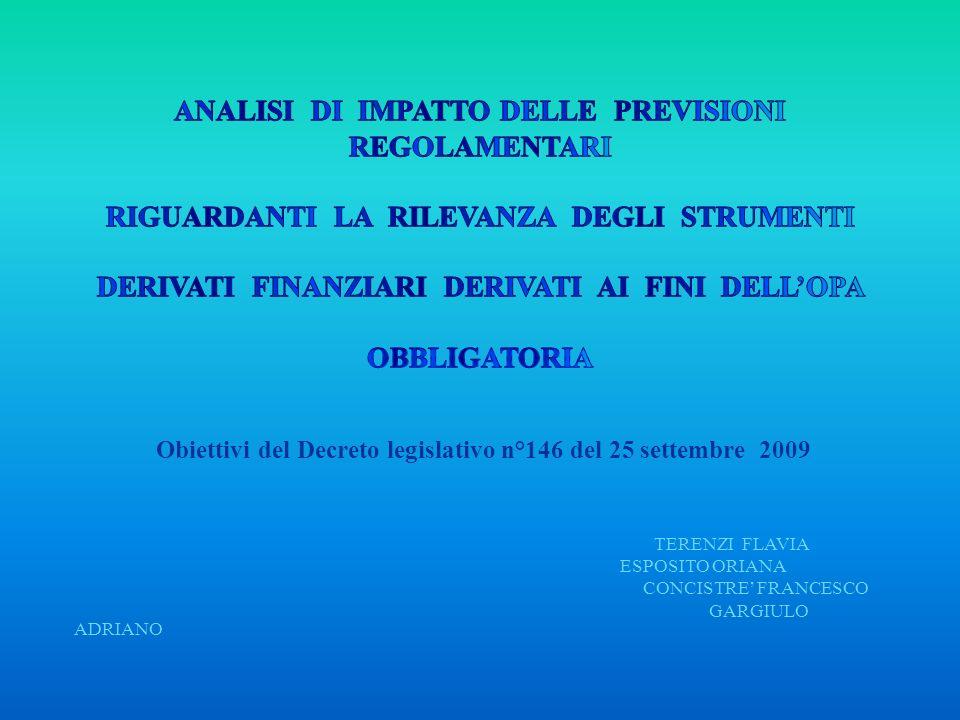 Obiettivi del Decreto legislativo n°146 del 25 settembre 2009 TERENZI FLAVIA ESPOSITO ORIANA CONCISTRE FRANCESCO GARGIULO ADRIANO