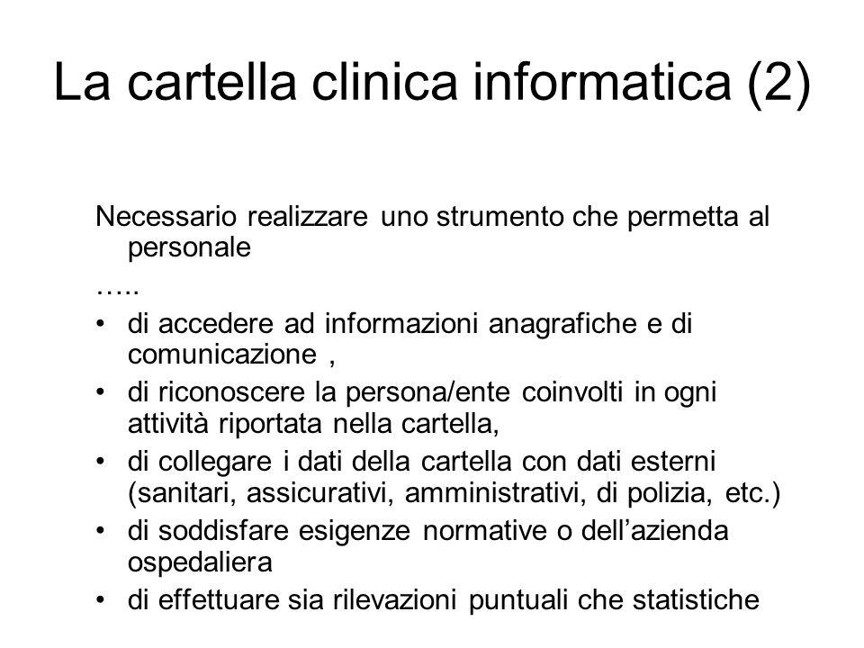 La cartella clinica informatica (2) Necessario realizzare uno strumento che permetta al personale …..
