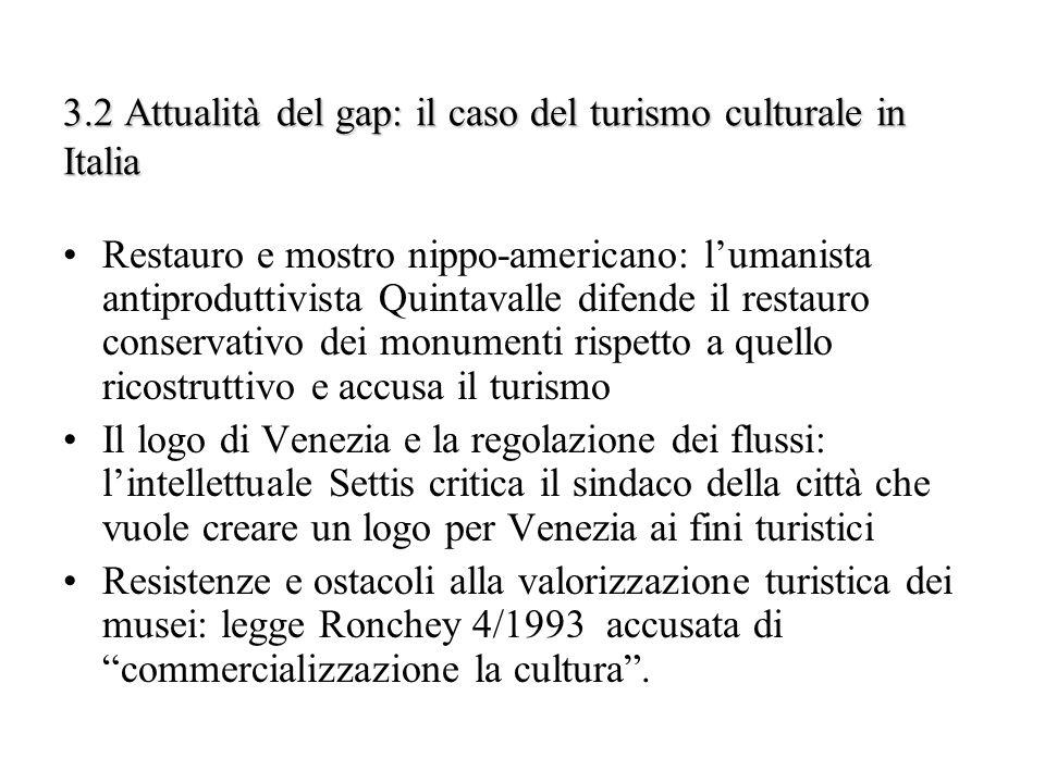3.2 Attualità del gap: il caso del turismo culturale in Italia Restauro e mostro nippo-americano: lumanista antiproduttivista Quintavalle difende il r