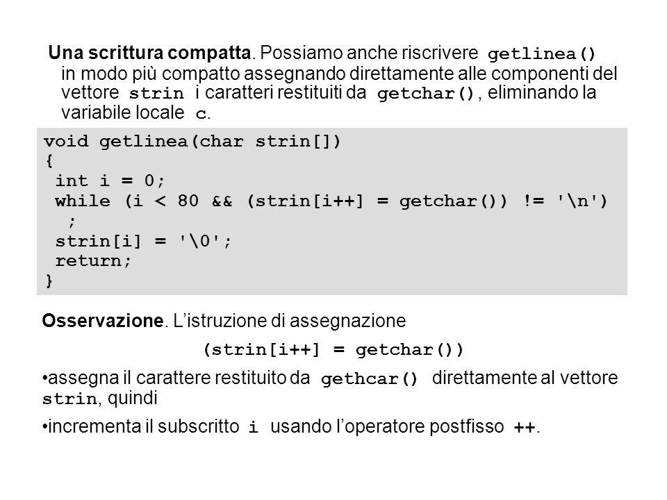 Una scrittura compatta. Possiamo anche riscrivere getlinea() in modo più compatto assegnando direttamente alle componenti del vettore strin i caratter
