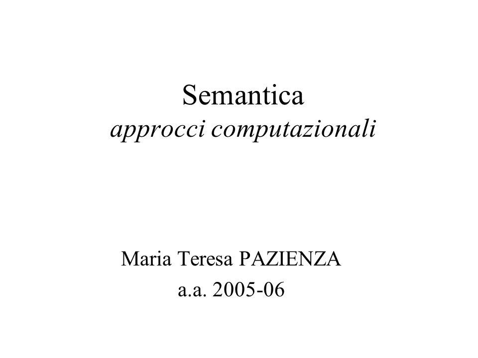 Semantica approcci computazionali Maria Teresa PAZIENZA a.a. 2005-06