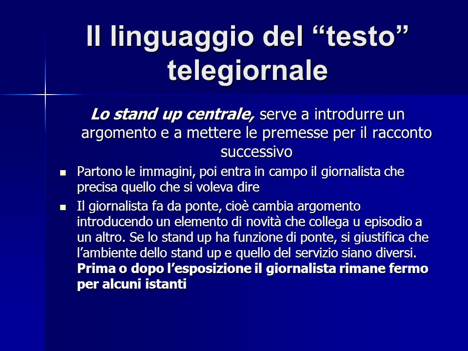 Il linguaggio del testo telegiornale Lo stand up centrale, serve a introdurre un argomento e a mettere le premesse per il racconto successivo Partono
