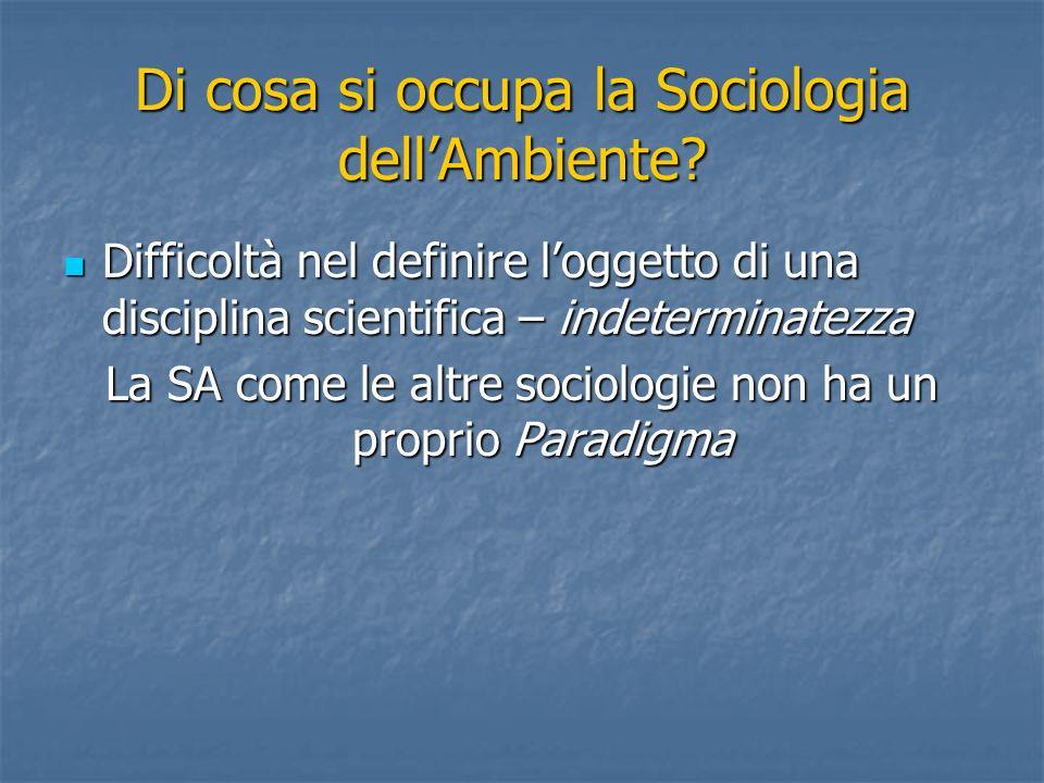 Di cosa si occupa la Sociologia dellAmbiente.