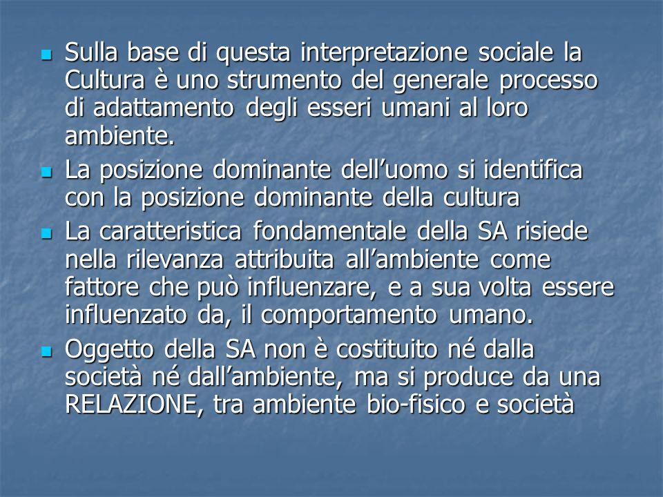 Sulla base di questa interpretazione sociale la Cultura è uno strumento del generale processo di adattamento degli esseri umani al loro ambiente.