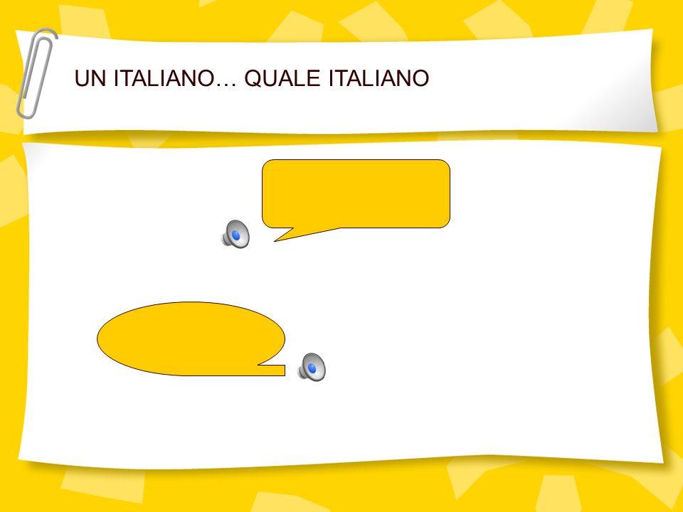 UN ITALIANO… QUALE ITALIANO