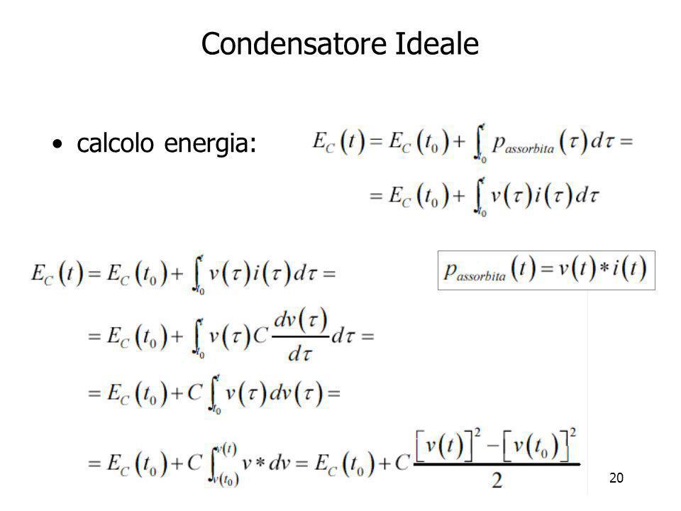21 Condensatore Ideale calcolo energia: –considerando v=0 a t=t O a cui corrisponde E=0 Densità volumetrica di energia –condensatore piano Campo elettrico