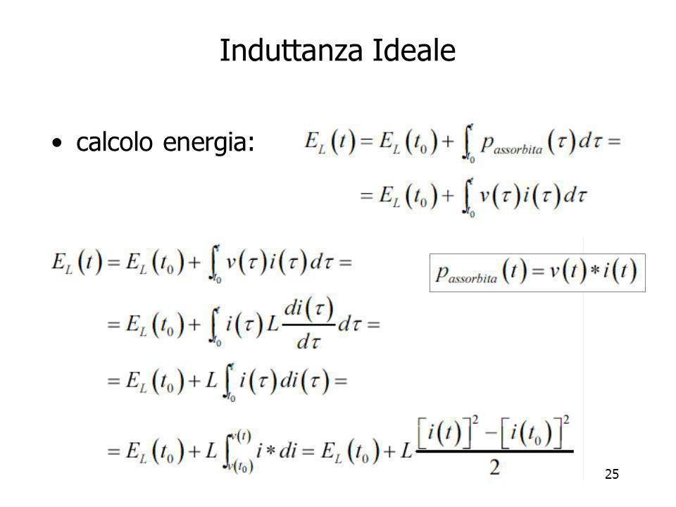 26 Induttanza Ideale calcolo energia: –considerando i=0 a t=t O a cui corrisponde E=0 Densità volumetrica di energia –interna alle spire
