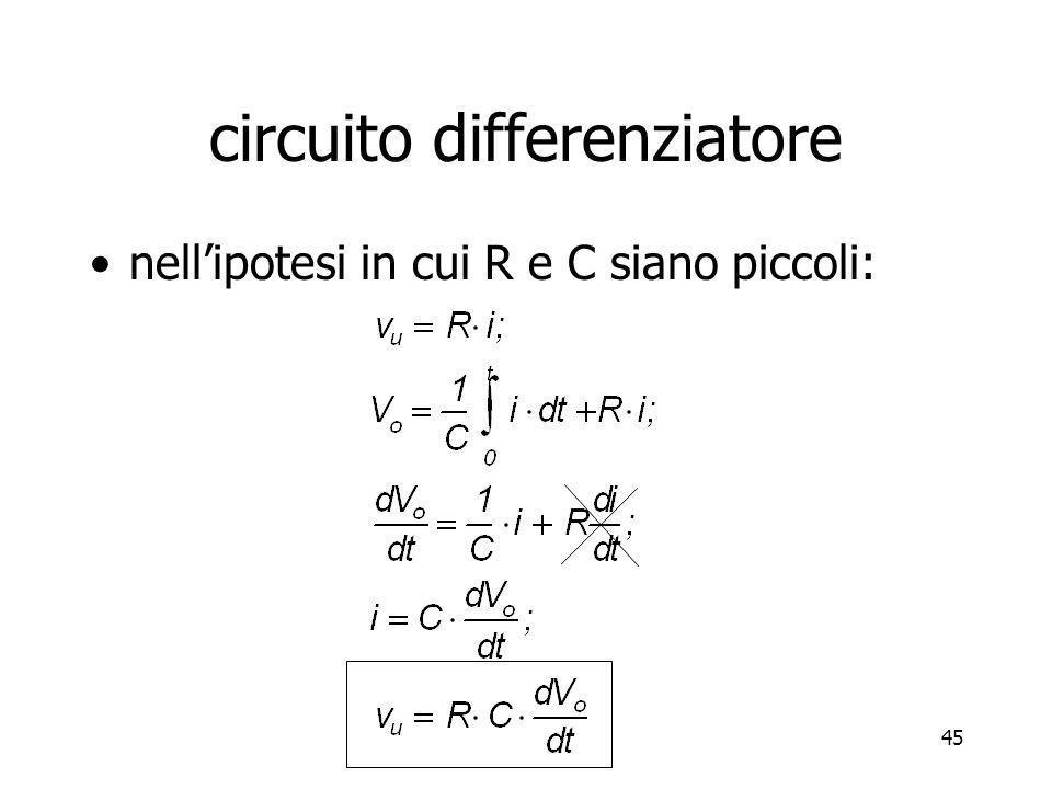 45 circuito differenziatore nellipotesi in cui R e C siano piccoli: