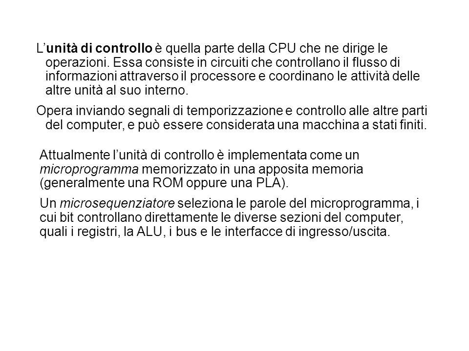 Lunità di controllo è quella parte della CPU che ne dirige le operazioni. Essa consiste in circuiti che controllano il flusso di informazioni attraver