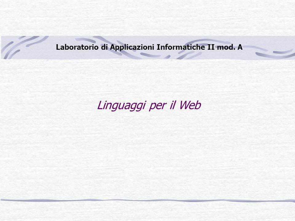 Linguaggi per il Web Laboratorio di Applicazioni Informatiche II mod. A