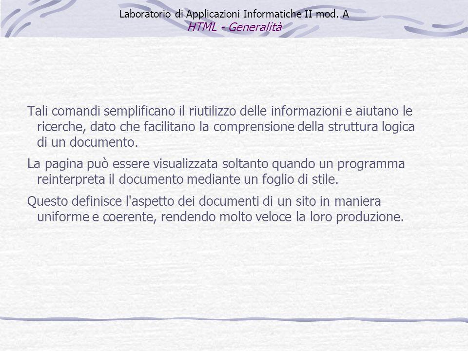 Tali comandi semplificano il riutilizzo delle informazioni e aiutano le ricerche, dato che facilitano la comprensione della struttura logica di un documento.