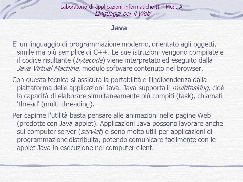 Java E un linguaggio di programmazione moderno, orientato agli oggetti, simile ma più semplice di C++.