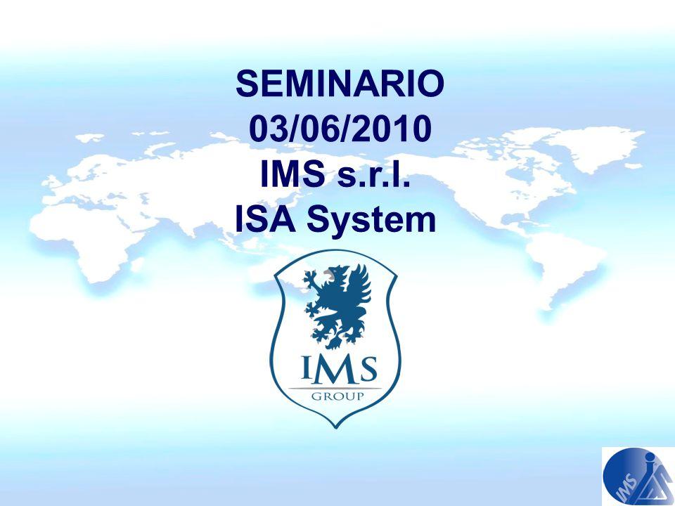 IMS s.r.l. ISA System SEMINARIO 03/06/2010