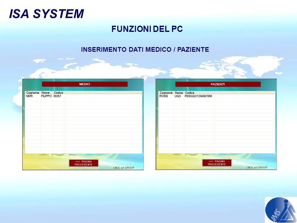 ISA SYSTEM FUNZIONI DEL PC INSERIMENTO DATI MEDICO / PAZIENTE