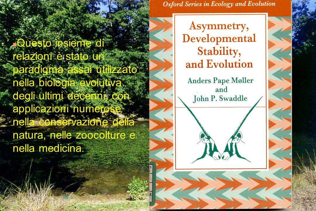 19 n Questo insieme di relazioni è stato un paradigma assai utilizzato nella biologia evolutiva degli ultimi decenni, con applicazioni numerose nella