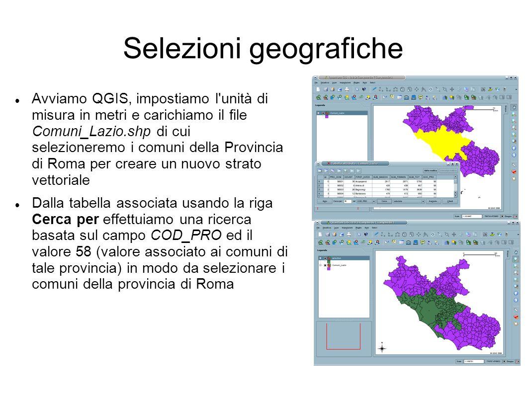 Selezioni geografiche Avviamo QGIS, impostiamo l'unità di misura in metri e carichiamo il file Comuni_Lazio.shp di cui selezioneremo i comuni della Pr
