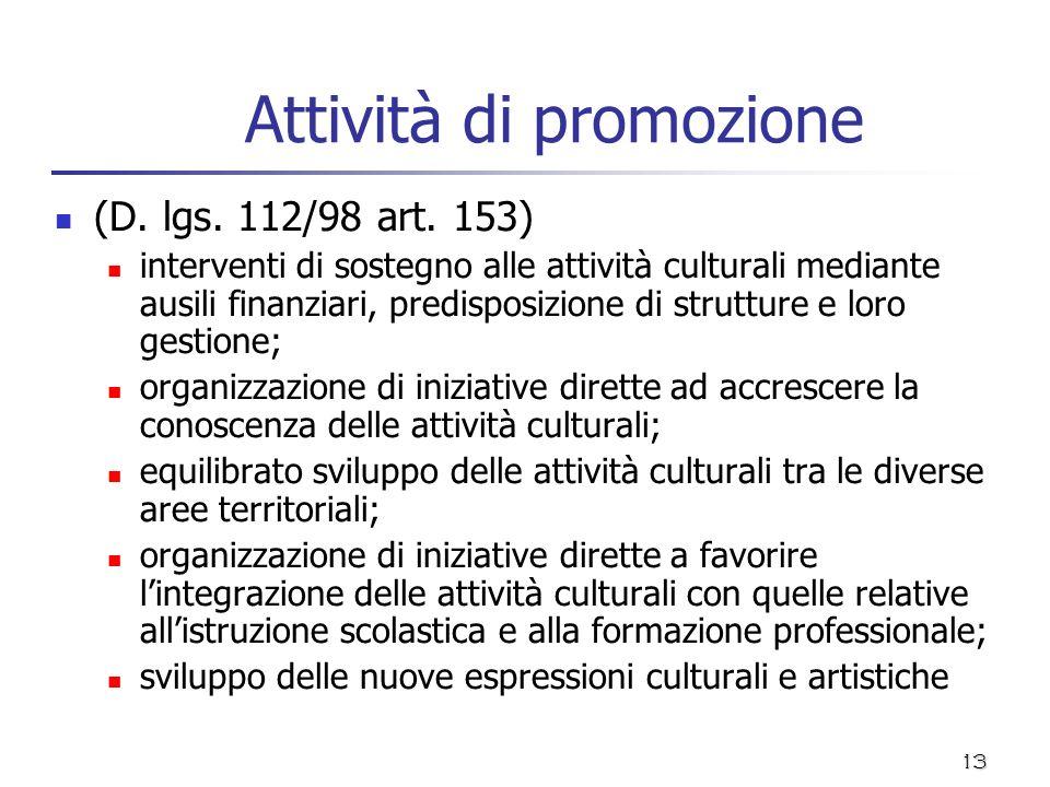 13 Attività di promozione (D. lgs. 112/98 art. 153) interventi di sostegno alle attività culturali mediante ausili finanziari, predisposizione di stru