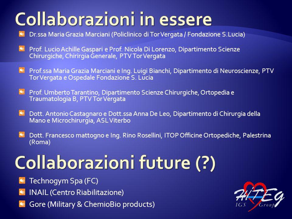 Technogym Spa (FC) INAIL (Centro Riabilitazione) Gore (Military & ChemioBio products) Dr.ssa Maria Grazia Marciani (Policlinico di Tor Vergata / Fonda