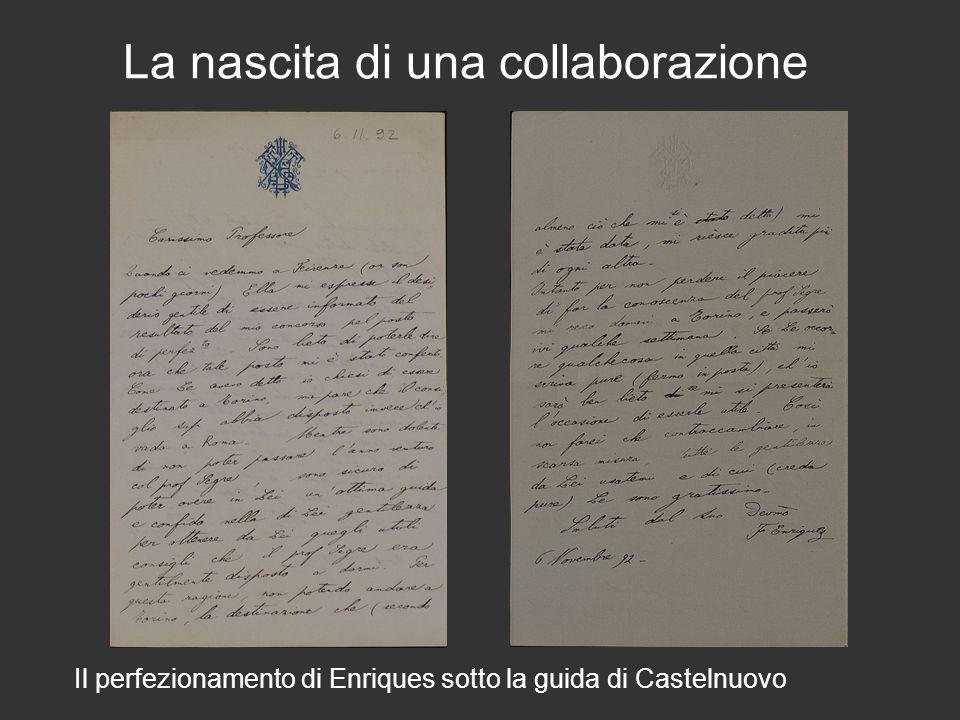 La nascita di una collaborazione Il perfezionamento di Enriques sotto la guida di Castelnuovo