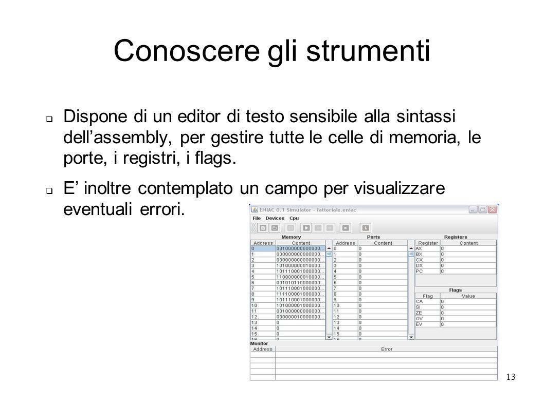 rev 113 Dispone di un editor di testo sensibile alla sintassi dellassembly, per gestire tutte le celle di memoria, le porte, i registri, i flags. E in