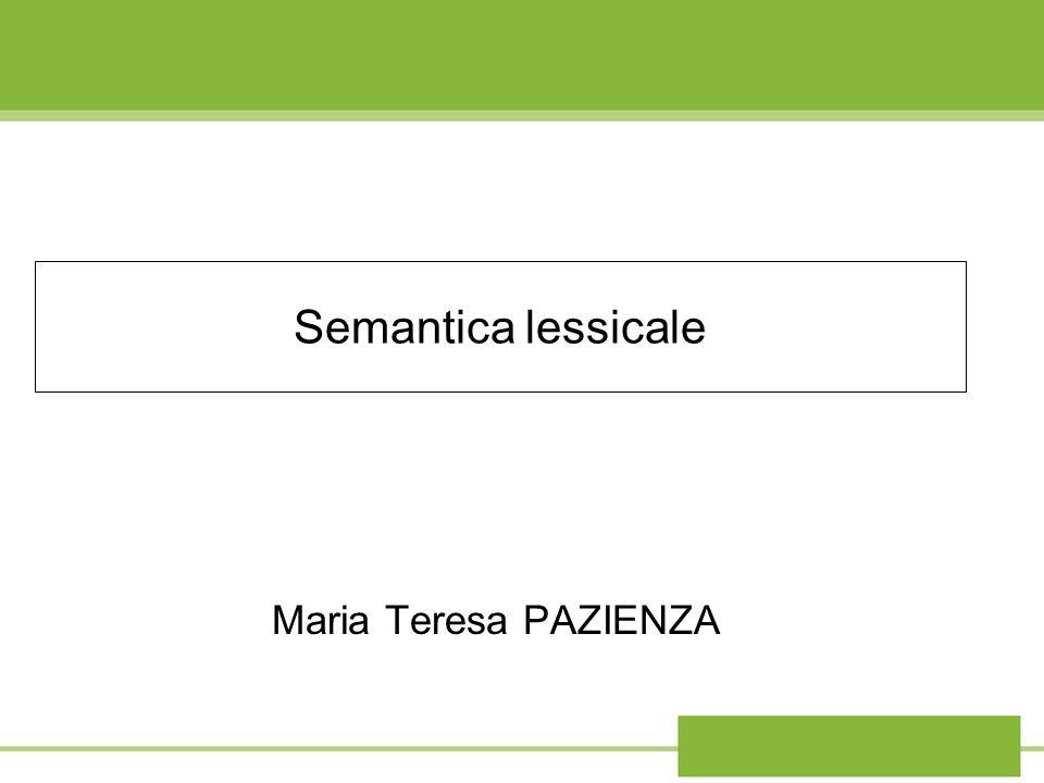 Semantica lessicale Maria Teresa PAZIENZA