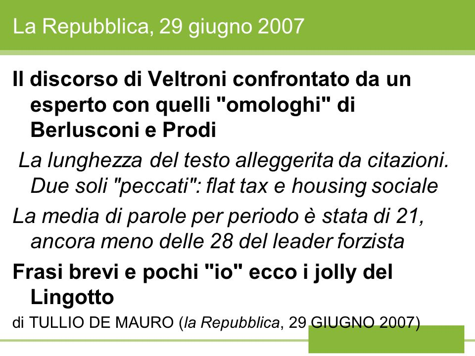 La Repubblica, 29 giugno 2007 Il discorso di Veltroni confrontato da un esperto con quelli