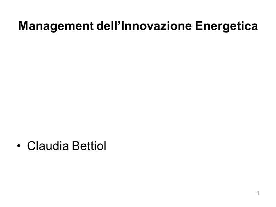 1 Management dellInnovazione Energetica Claudia Bettiol