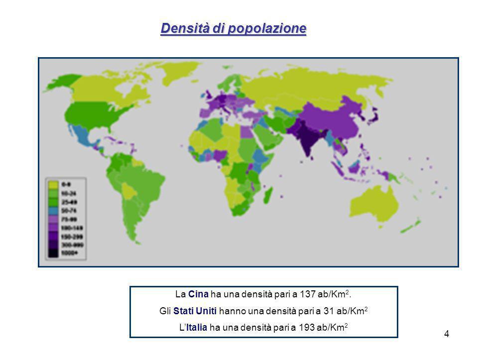 4 Densità di popolazione La Cina ha una densità pari a 137 ab/Km 2.
