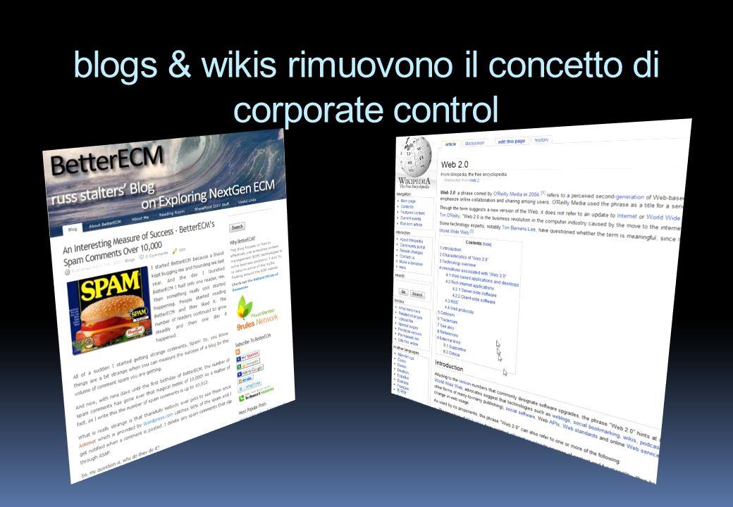 blogs & wikis rimuovono il concetto di corporate control