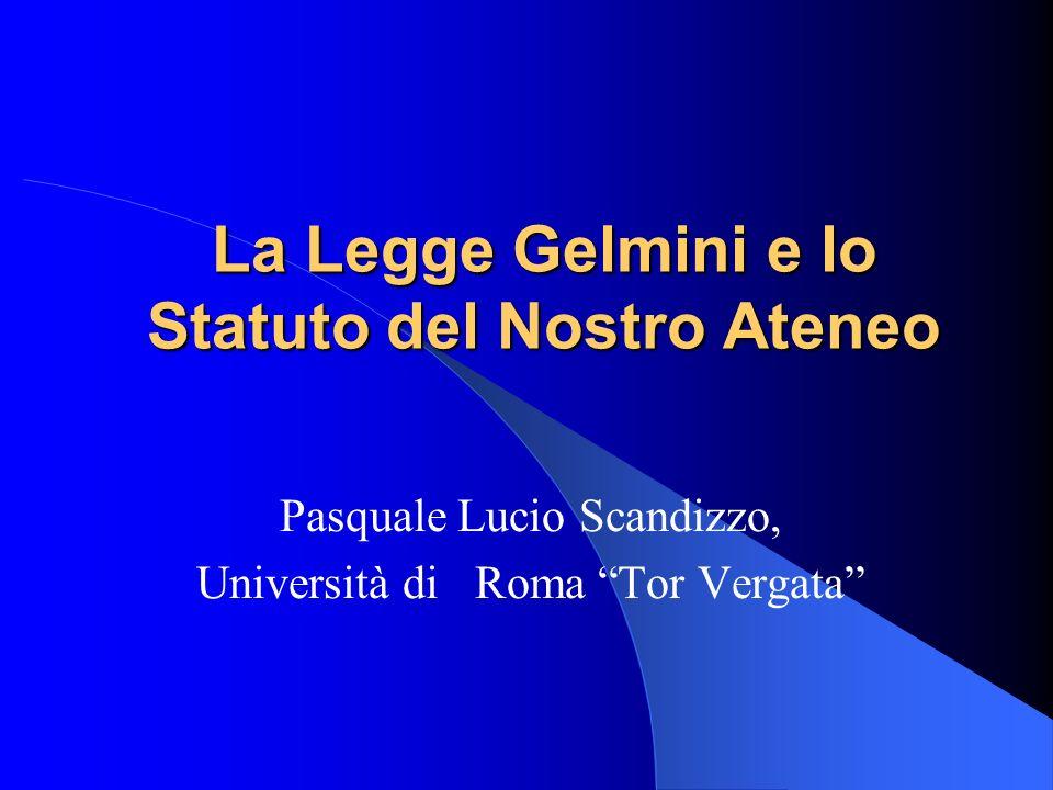 La Legge Gelmini e lo Statuto del Nostro Ateneo Pasquale Lucio Scandizzo, Università di Roma Tor Vergata