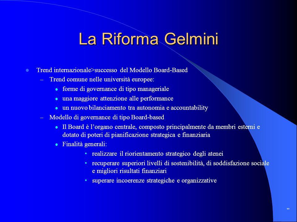 La Riforma Gelmini Trend internazionale>successo del Modello Board-Based – Trend comune nelle università europee: forme di governance di tipo manageri