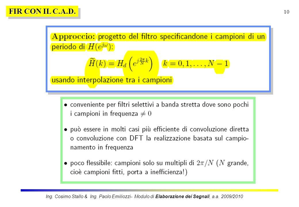 10 FIR CON IL C.A.D. Ing. Cosimo Stallo & Ing. Paolo Emiliozzi- Modulo di Elaborazione dei Segnali, a.a. 2009/2010