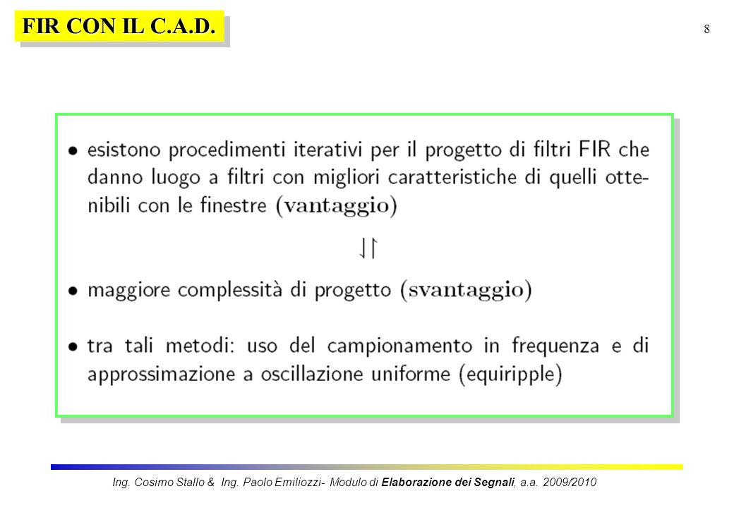 8 FIR CON IL C.A.D. Ing. Cosimo Stallo & Ing. Paolo Emiliozzi- Modulo di Elaborazione dei Segnali, a.a. 2009/2010