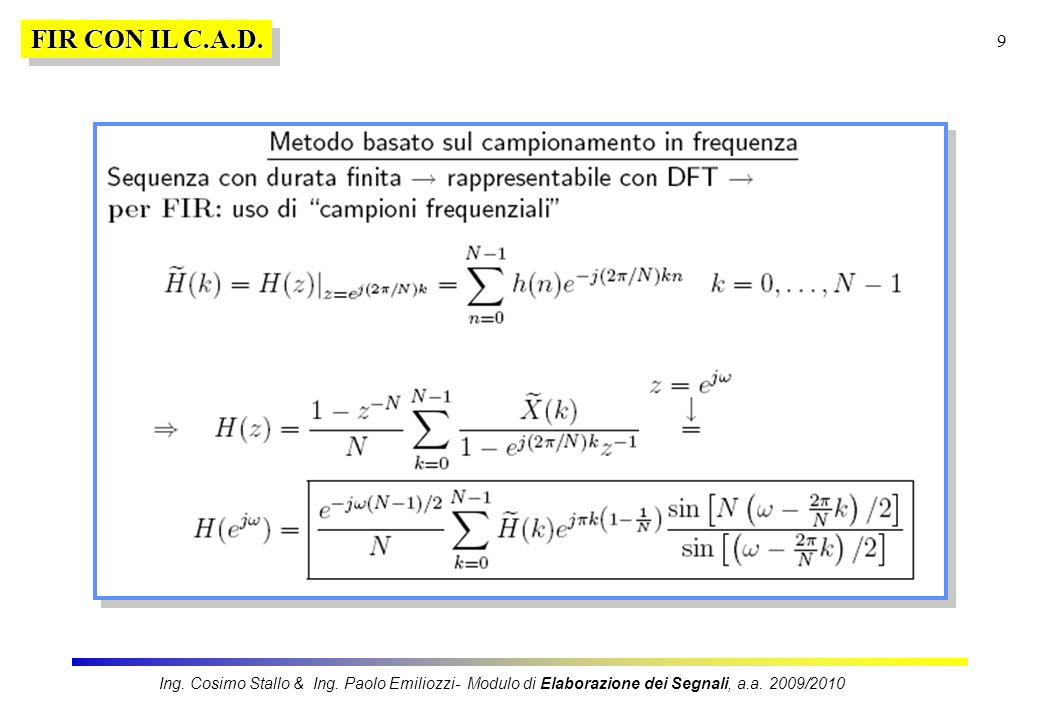9 FIR CON IL C.A.D. Ing. Cosimo Stallo & Ing. Paolo Emiliozzi- Modulo di Elaborazione dei Segnali, a.a. 2009/2010