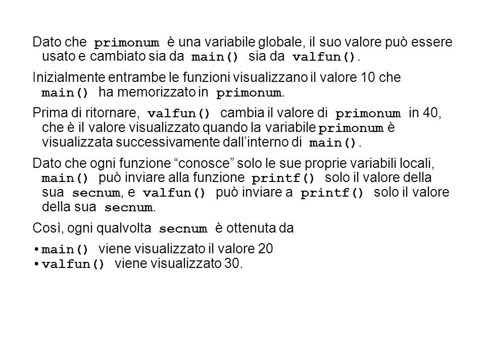 #include int main() { int numero = 5; printf( Il valore del numero è: %d\n , numero); printf( Il nuovo valore del numero è: %d\n , numero); } { *punt_n = *punt_n * *punt_n * *punt_n; } void cuboRif(int *); cuboRif(&numero); /* passa l indirizzo di numero */ void cuboRif(int *punt_n) il secondo passando il suo indirizzo (chiamata per riferimento).