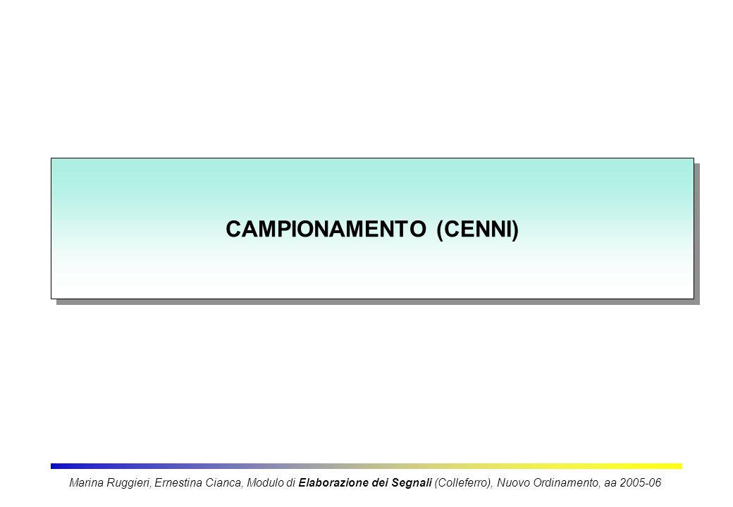 CAMPIONAMENTO (CENNI) Marina Ruggieri, Ernestina Cianca, Modulo di Elaborazione dei Segnali (Colleferro), Nuovo Ordinamento, aa 2005-06